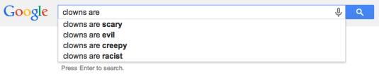Clowns are...Google search