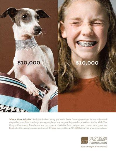 This ad campaign for The Oregon Community Foundation challenges affluent individuals to consider using their money to benefit those less fortunate instead of on more frivolous things. See the rest of the campaign